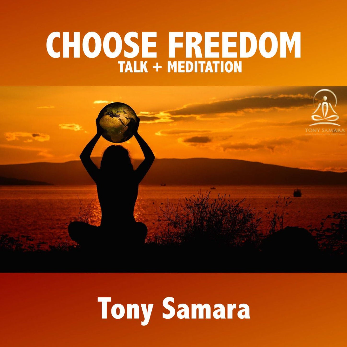 Choose Freedom Meditation + Talk - Tony Samara Meditation