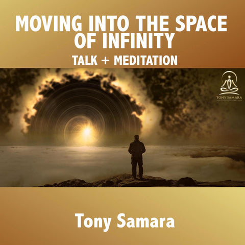 Moving Into The Space of Infinity Meditation - Tony Samara Meditation