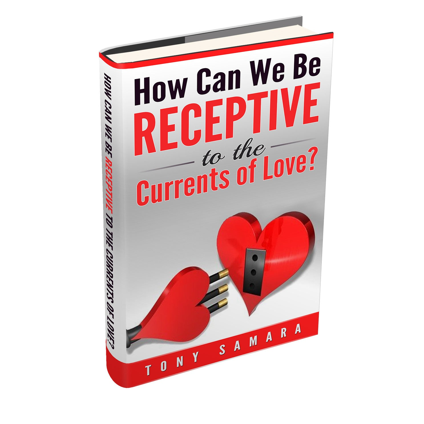 How Can We Be Receptive to the Currents of Love?, a mini eBook by Tony Samara (ePUB Download) - Tony Samara Meditation