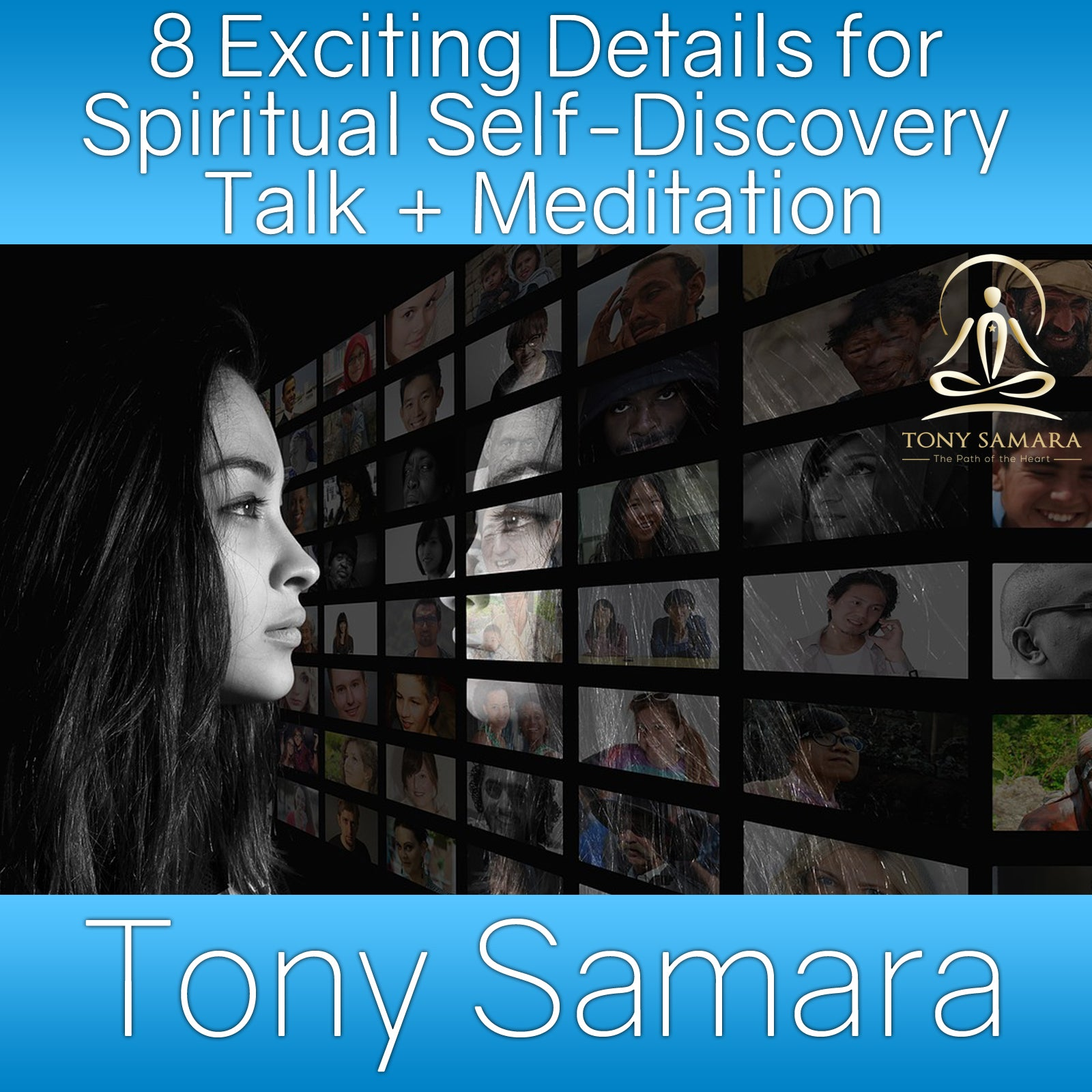 8 Exciting Details for Spiritual Self-Discovery Talk + Meditation (MP3 Audio Download) - Tony Samara Meditation