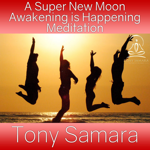 A Super New Moon Awakening is Happening Meditation (MP3 Audio Download) - Tony Samara Meditation