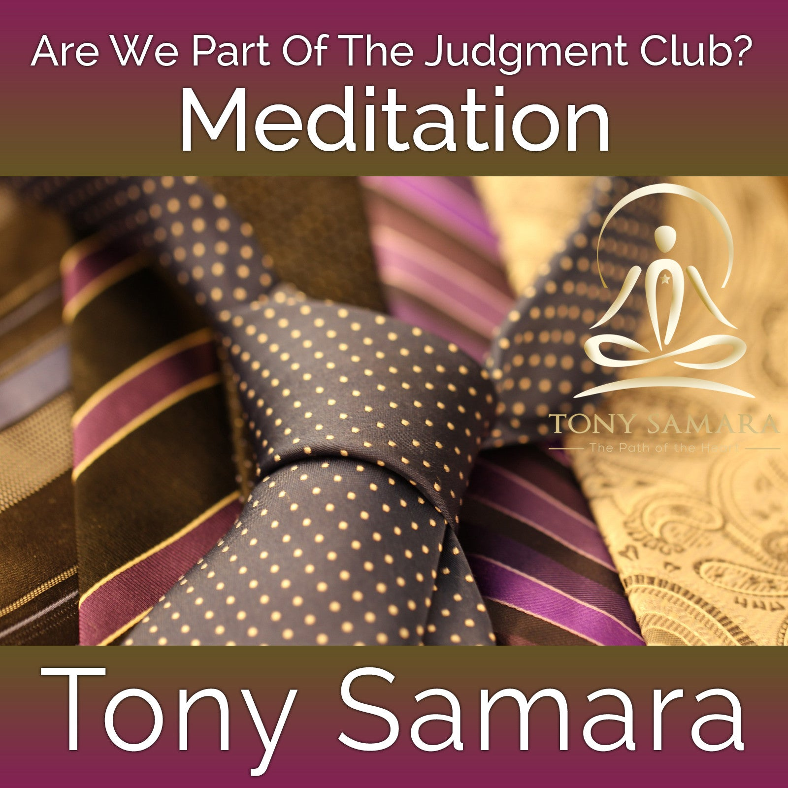 Are We Part Of The Judgment Club? (MP3 Audio Download) - Tony Samara Meditation
