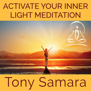 Activate Your Inner Light Meditation (MP3 Audio Download) - Tony Samara Meditation