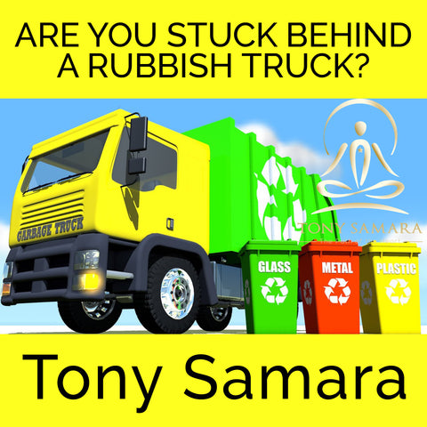 Are You Stuck Behind a Rubbish Truck? (MP3 Audio Download) - Tony Samara Meditation