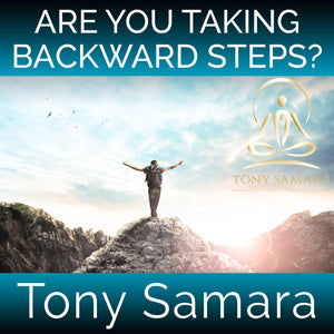 Are You Taking Backward Steps? (MP3 Audio Download) - Tony Samara Meditation