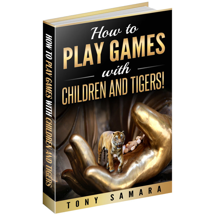 How to Play Games with Children and Tigers!, a mini eBook by Tony Samara (ePUB Download)