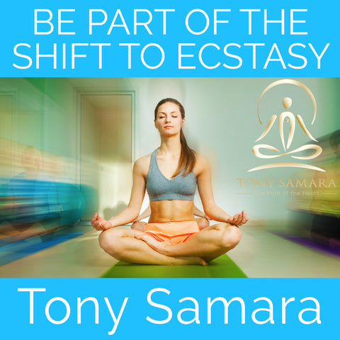 Be Part of The Shift to Ecstasy (MP3 Audio Download) - Tony Samara Meditation