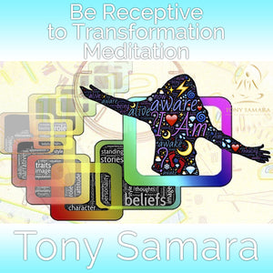 Be Receptive to Transformation Meditation (MP3 Audio Download) - Tony Samara Meditation