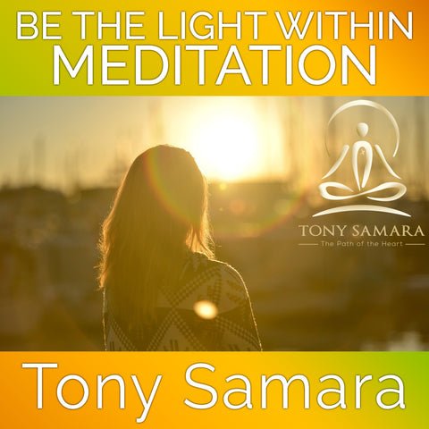 Be the Light Within Meditation (MP3 Audio Download) - Tony Samara Meditation
