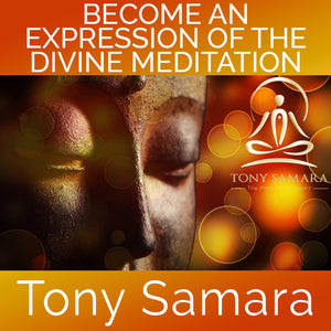 Become an Expression of the Divine Meditation (MP3 Audio Download) - Tony Samara Meditation