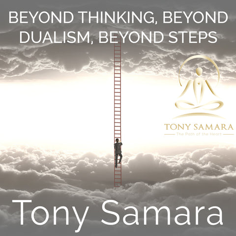 Beyond Thinking, Beyond Dualism, Beyond Steps (MP3 Audio Download) - Tony Samara Meditation