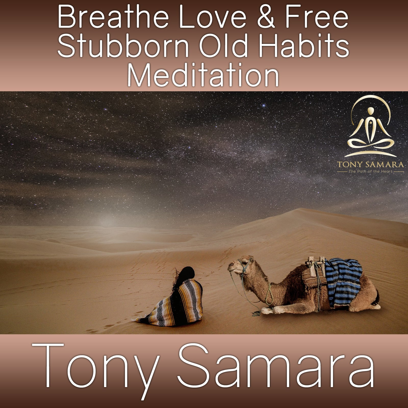 Breathe Love & Free Stubborn Old Habits Meditation (MP3 Audio Download) - Tony Samara Meditation