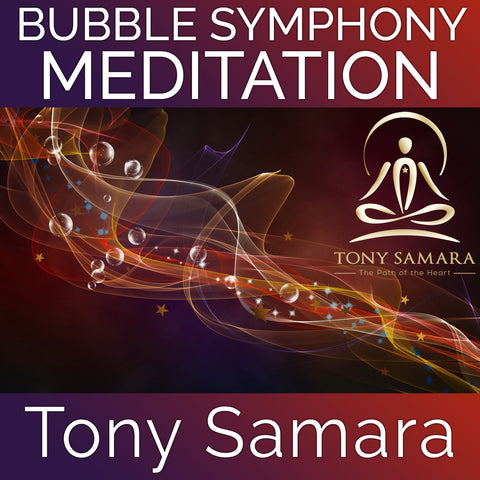 Bubble Symphony Meditation (MP3 Audio Download) - Tony Samara Meditation