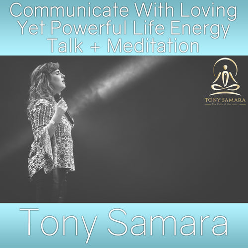 Communicate With Loving Yet Powerful Life Energy Talk + Meditation (MP3 Audio Download)