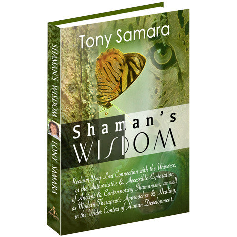 Shaman's Wisdom, an e-Book by Tony Samara (ePUB Download) - Tony Samara Meditation