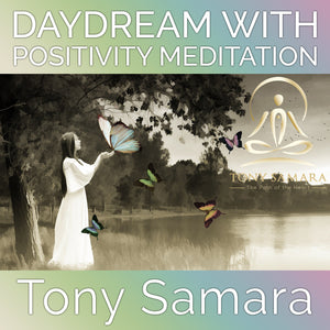 Daydream with Positivity Meditation (MP3 Audio Download) - Tony Samara Meditation