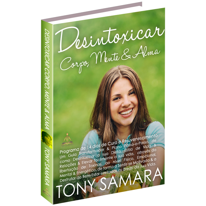 Desintoxicar Corpo, Mente e Alma, um e-Book de Tony Samara (ePUB Download)