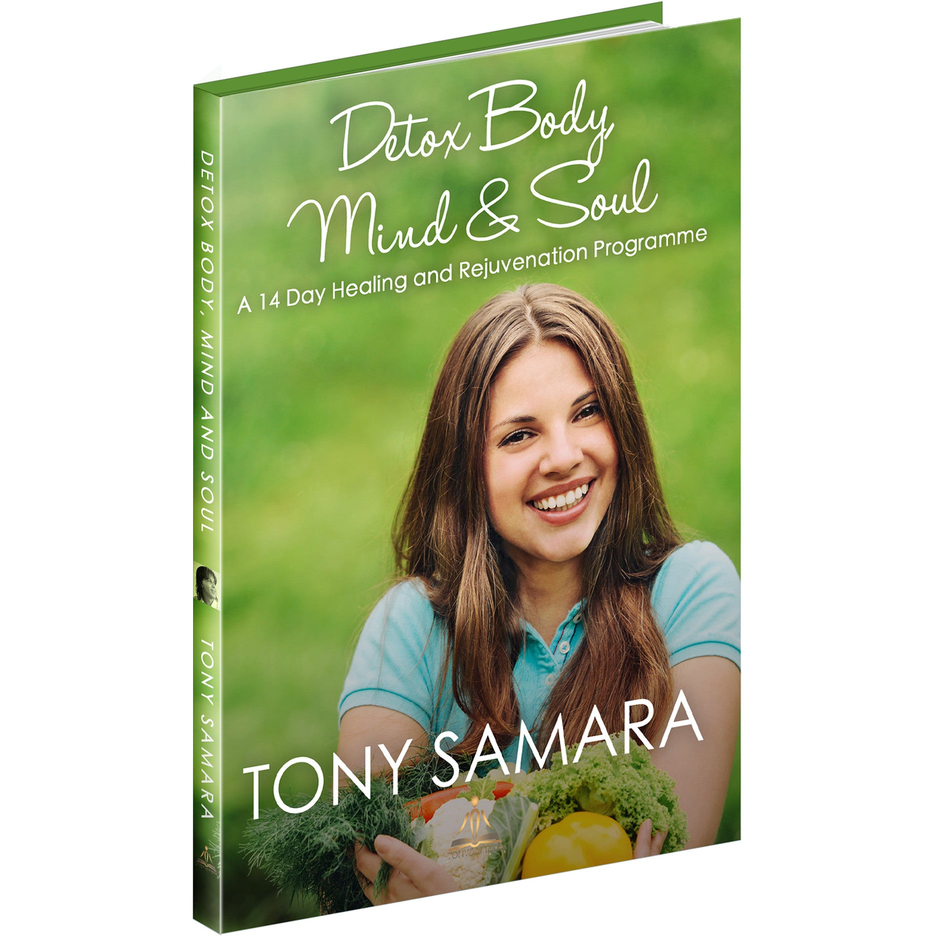 Detox Body, Mind and Soul, an e-Book by Tony Samara (ePUB Download) - Tony Samara Meditation