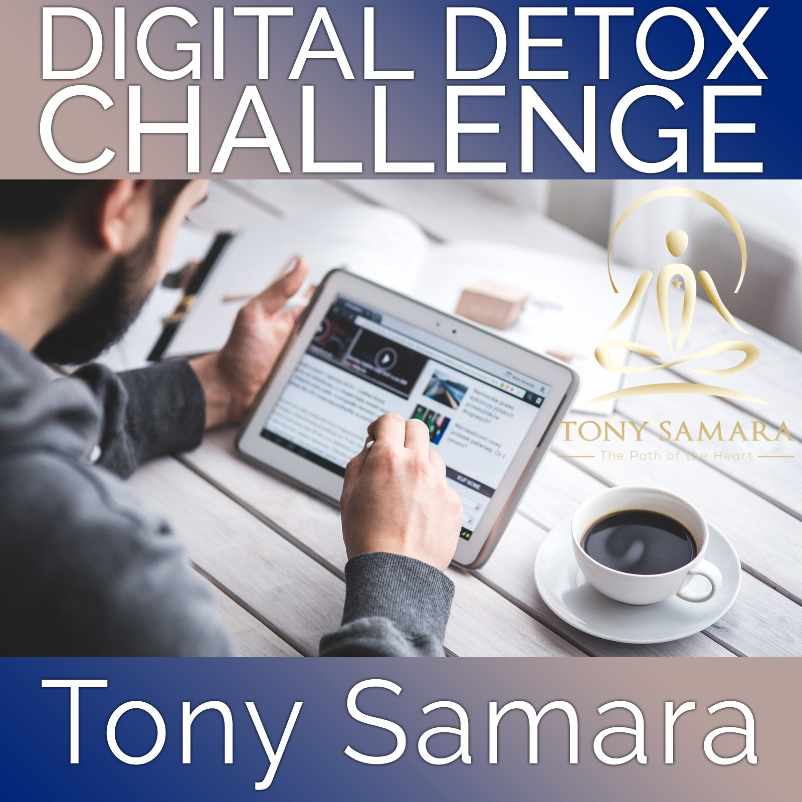 Digital Detox Challenge (MP3 Audio Download) - Tony Samara Meditation