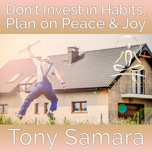 Don't Invest in Habits, Plan on Peace & Joy (MP3 Audio Download) - Tony Samara Meditation