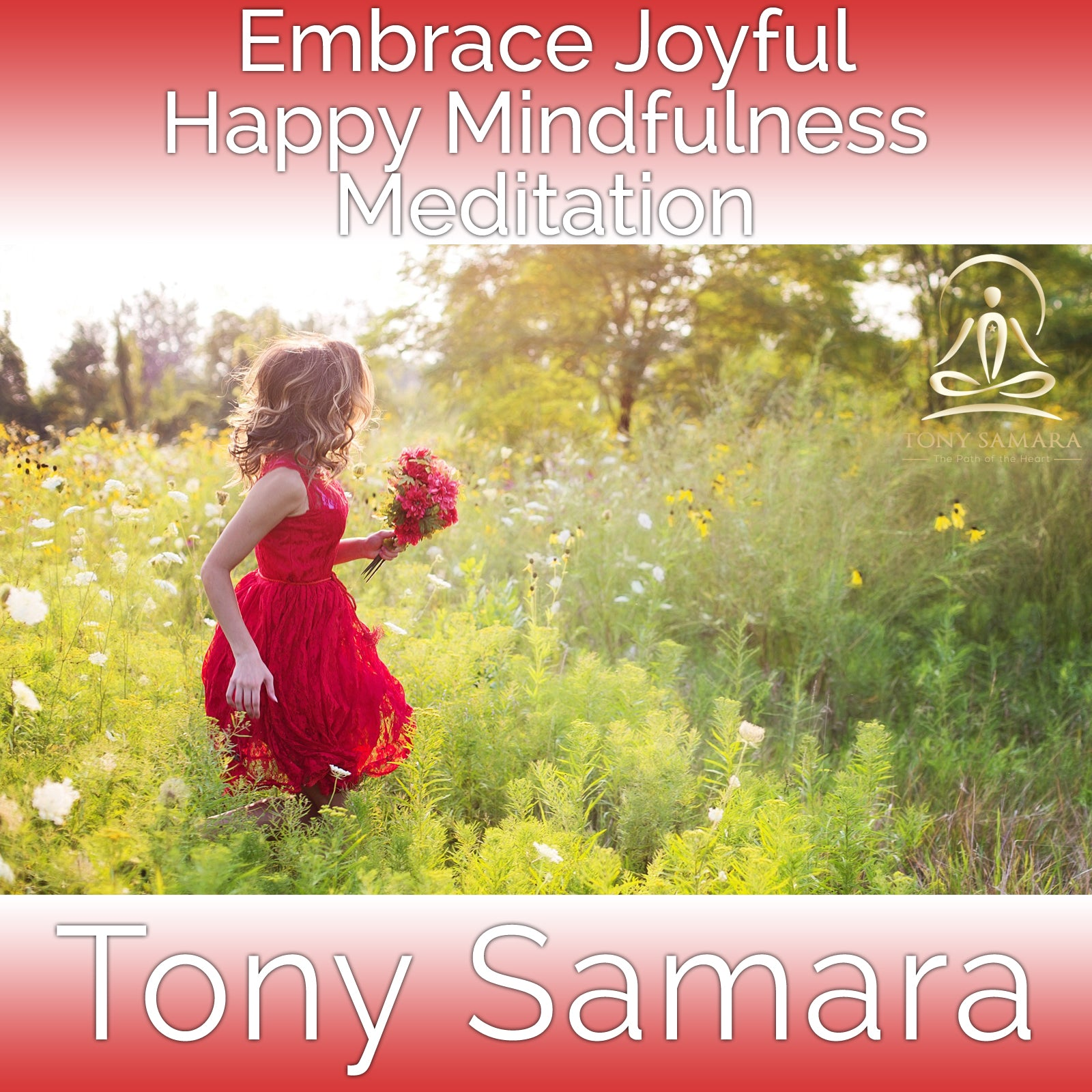 Embrace Joyful  Happy Mindfulness Meditation (MP3 Audio Download) - Tony Samara Meditation