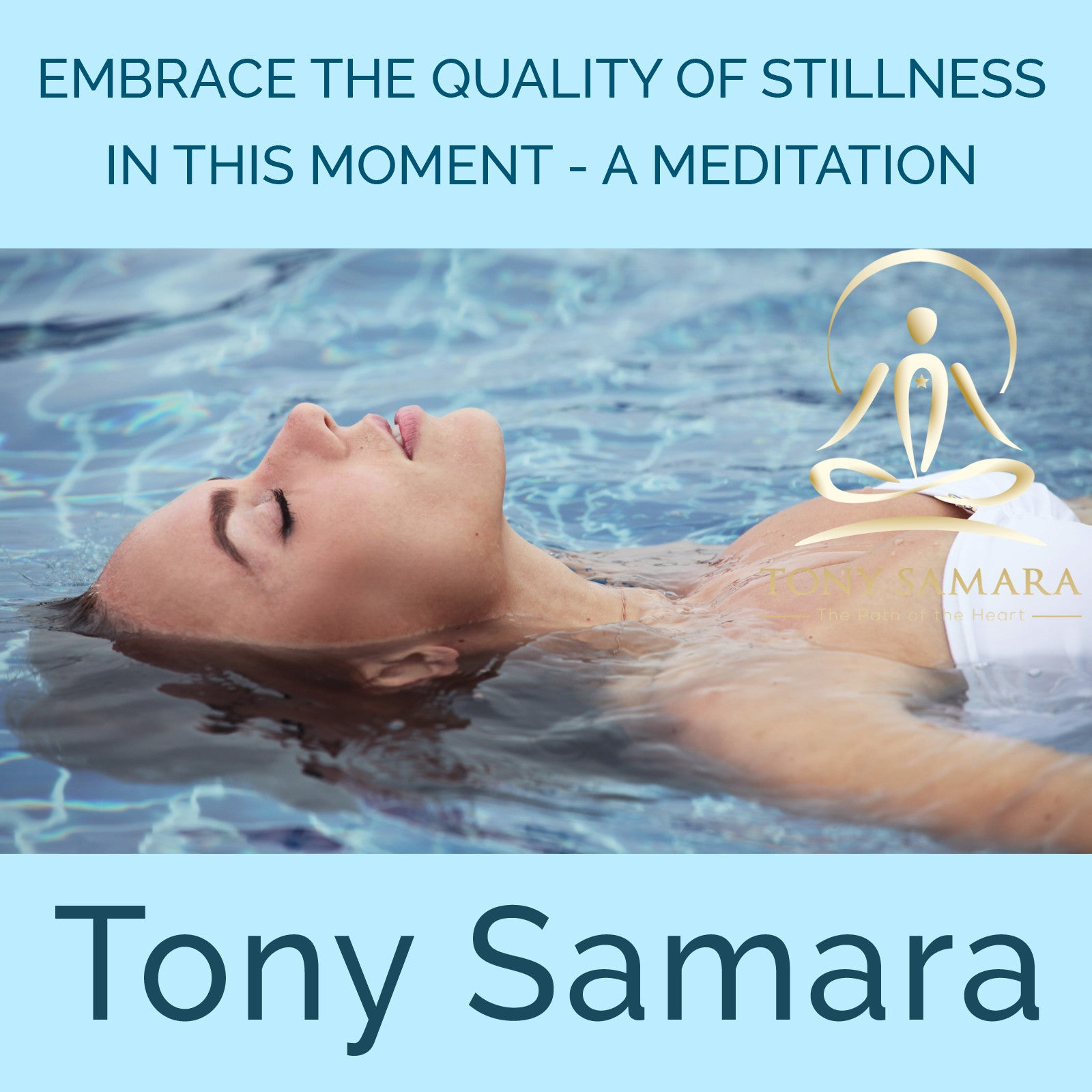 Embrace the Quality of Stillness Meditation (MP3 Audio Download) - Tony Samara Meditation