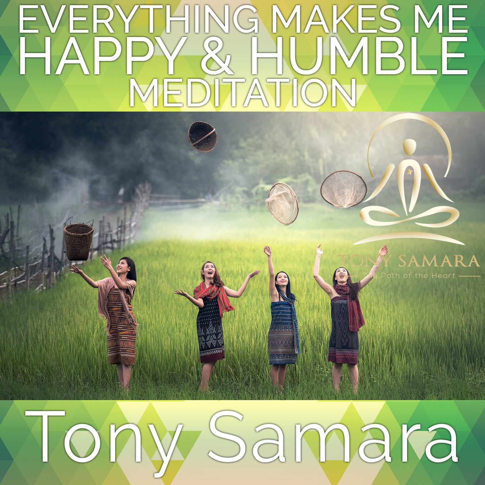 Everything Makes Me Happy & Humble Meditation (MP3 Audio Download) - Tony Samara Meditation