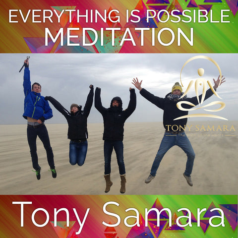 Everything is Possible Meditation (MP3 Audio Download) - Tony Samara Meditation