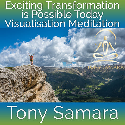 Exciting Transformation is Possible Today Visualisation Meditation (MP3 Audio Download) - Tony Samara Meditation