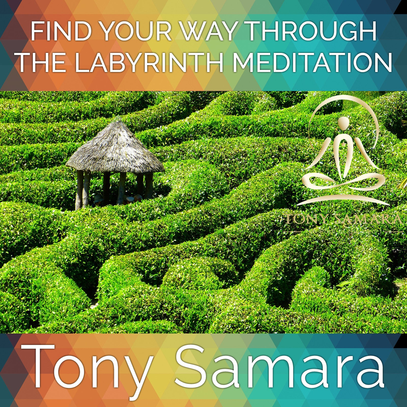 Find Your Way Through the Labyrinth Meditation (MP3 Audio Download) - Tony Samara Meditation