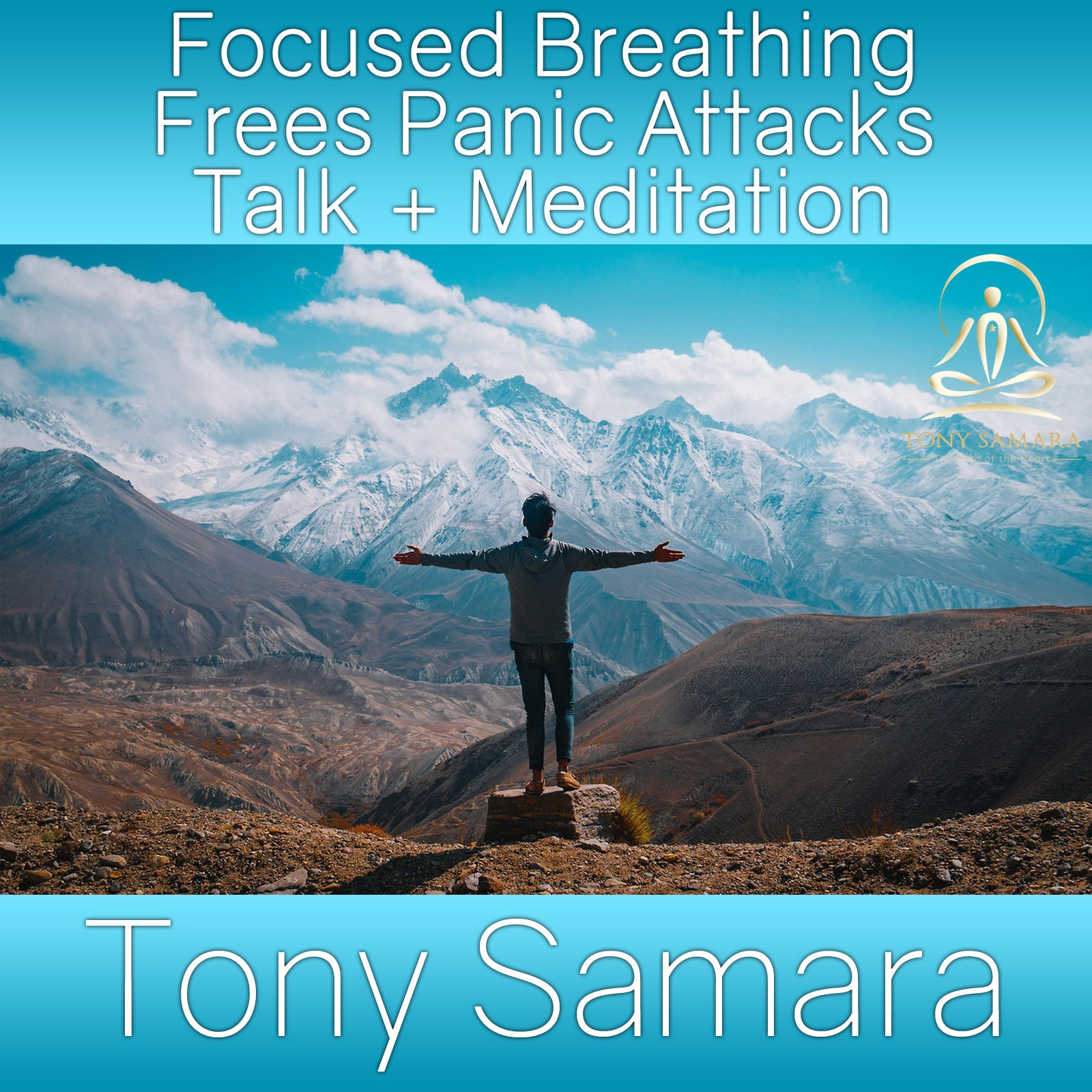 Focused Breathing Frees Panic Attacks Talk + Meditation (MP3 Audio Download) - Tony Samara Meditation