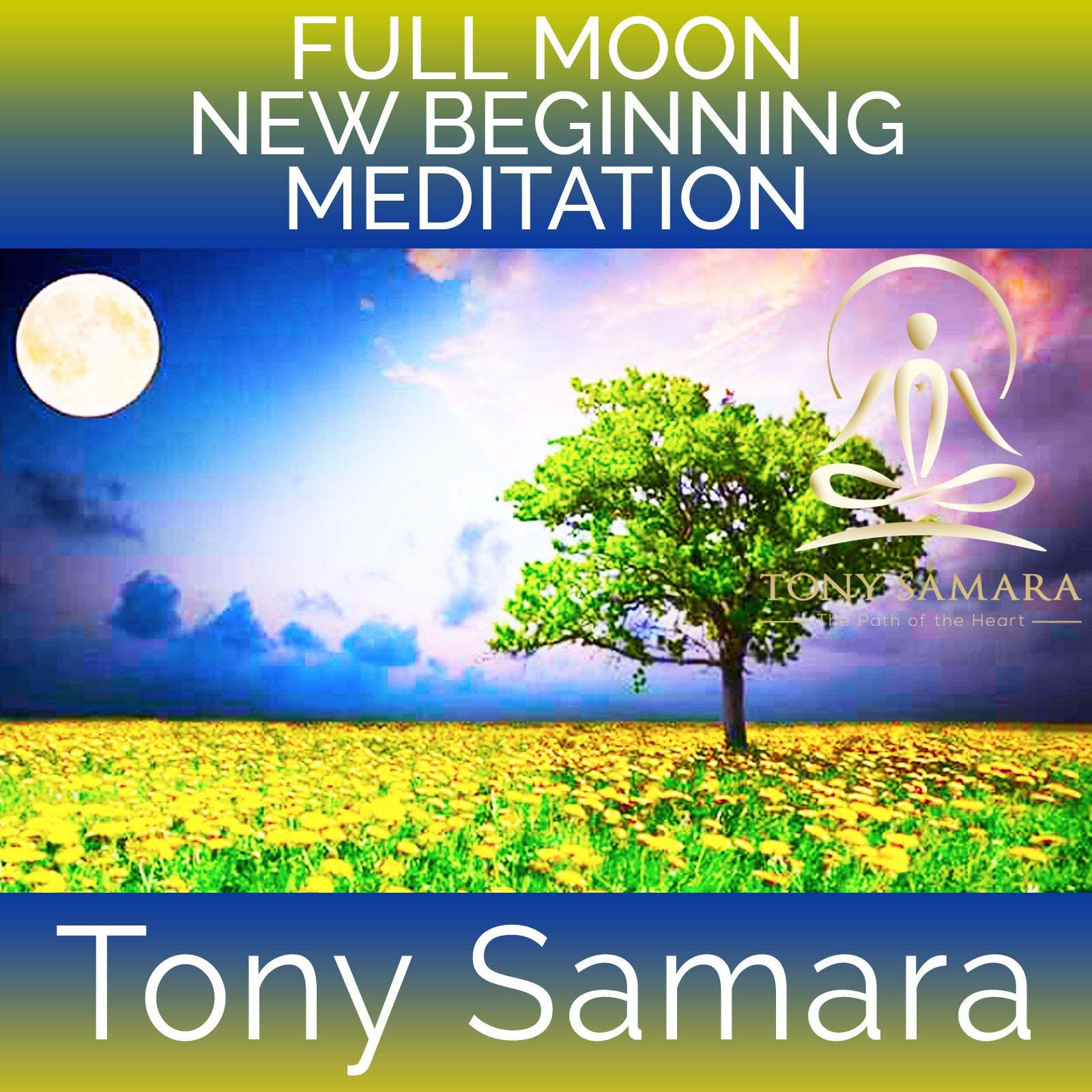 Full Moon New Beginning Meditation (MP3 Audio Download) - Tony Samara Meditation