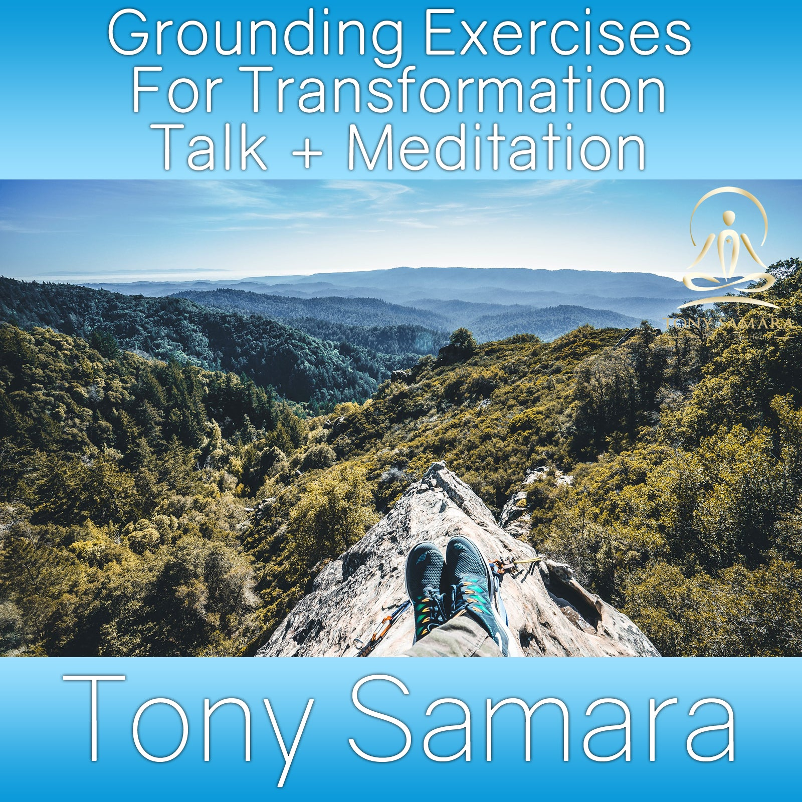 Grounding Exercises For Transformation Talk + Meditation (MP3 Audio Download) - Tony Samara Meditation