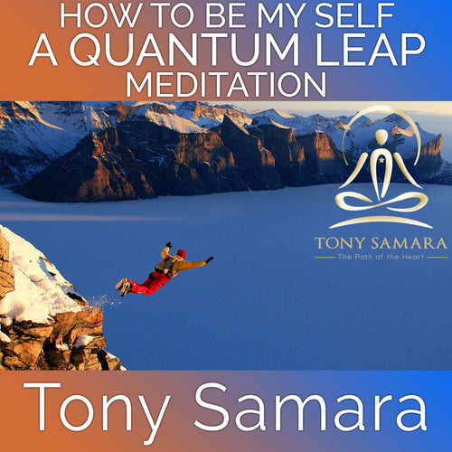 How To Be My Self - A Quantum Leap Meditation (MP3 Audio Download)