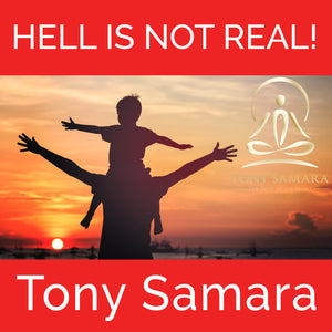 Hell is Not Real! (MP3 Audio Download) - Tony Samara Meditation