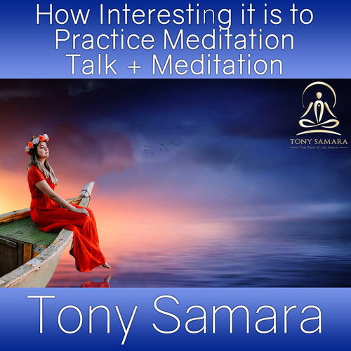 How Interesting it is to Practice Meditation Talk + Meditation (MP3 Audio Download)