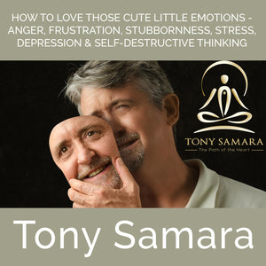 How To Love Those Cute Little Emotions (MP3 Audio Download) - Tony Samara Meditation