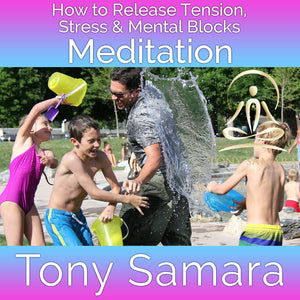 How to Release Tension, Stress & Mental Blocks Meditation (MP3 Audio Download) - Tony Samara Meditation