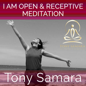 I am Open & Receptive Meditation (MP3 Audio Download) - Tony Samara Meditation