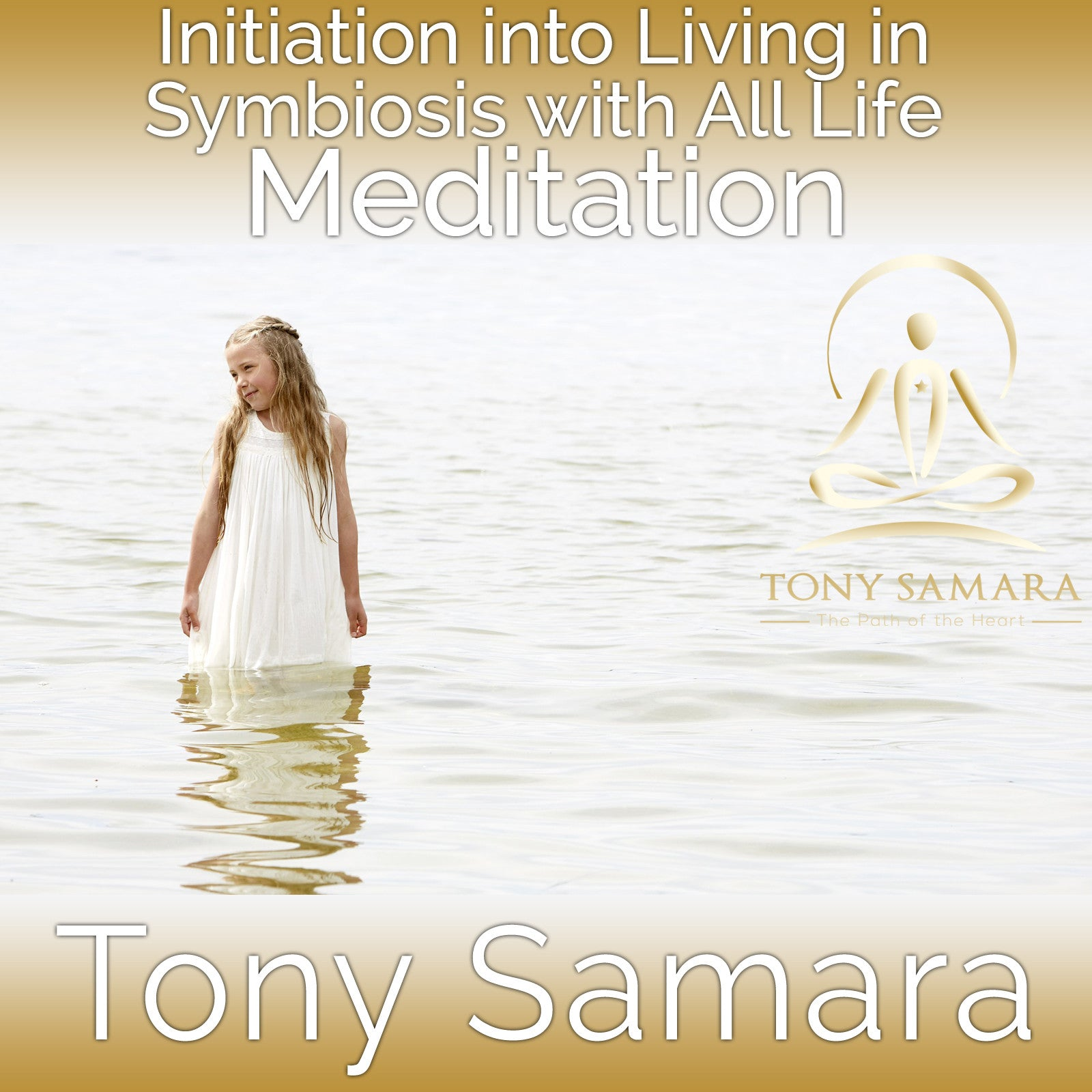 Initiation into Living in Symbiosis with All Life Meditation (MP3 Audio Download) - Tony Samara Meditation