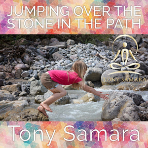 Jumping Over the Stone in the Path (MP3 Audio Download) - Tony Samara Meditation
