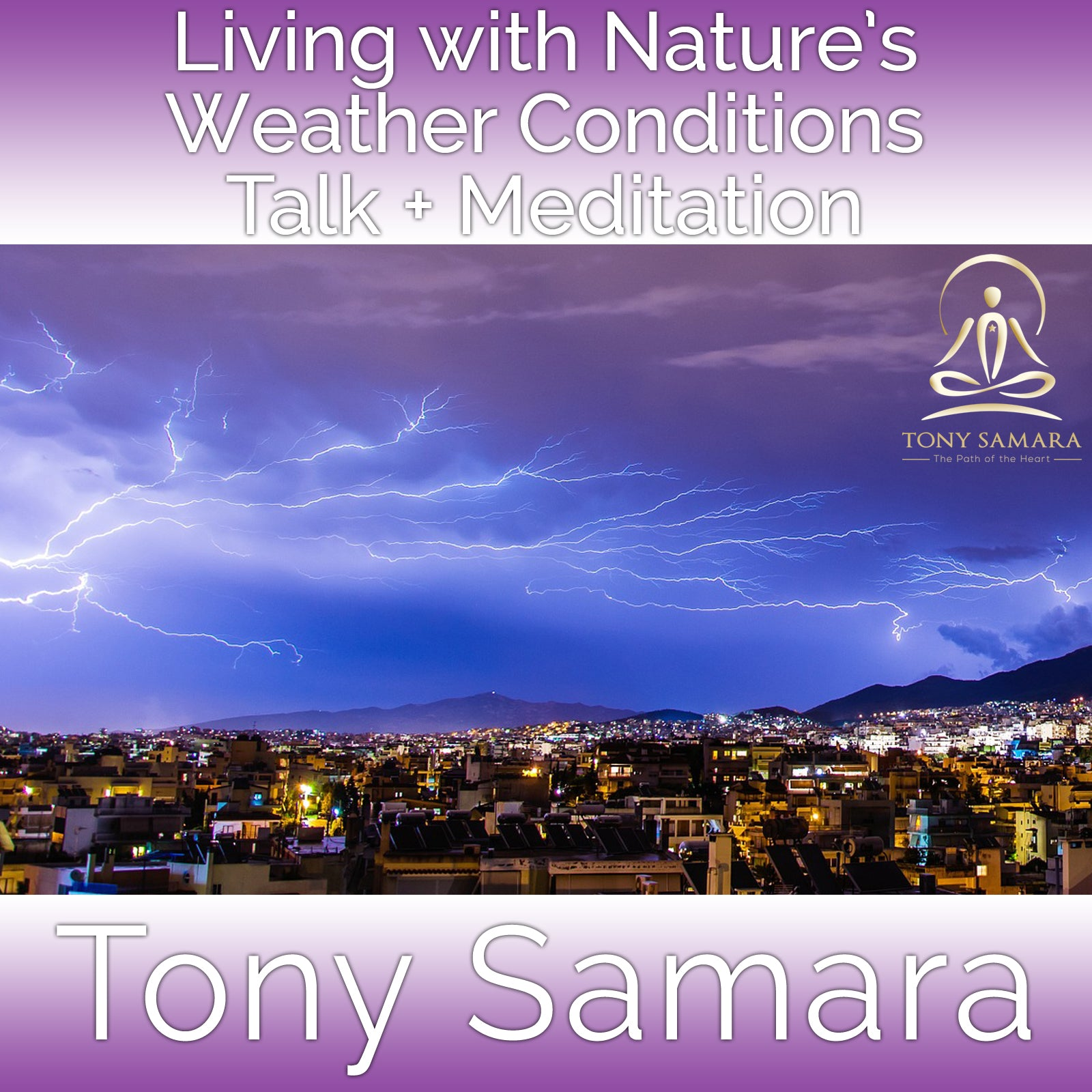 Living with Nature's Weather Conditions Talk + Meditation (MP3 Audio Download) - Tony Samara Meditation