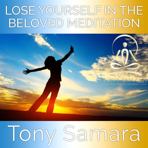 Lose Yourself in the Beloved Meditation (MP3 Audio Download) - Tony Samara Meditation