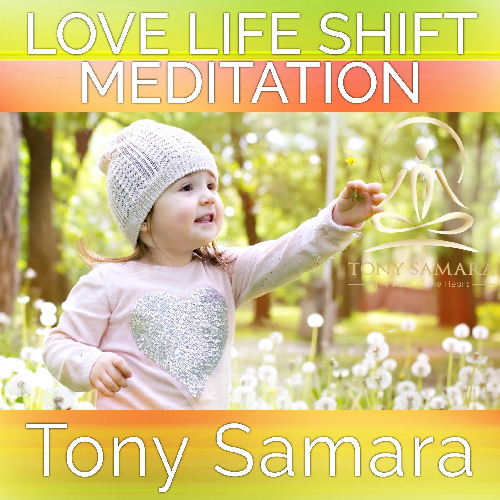 Love Life Shift Meditation (MP3 Audio Download) - Tony Samara Meditation