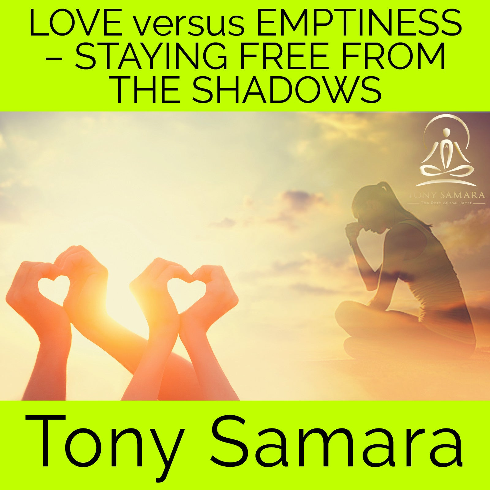 Love versus Emptiness • Staying Free from the Shadows (MP3 Audio Download)