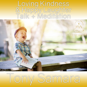 Loving Kindness & Happy Laughter Talk + Meditation (MP3 Audio Download) - Tony Samara Meditation