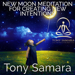 New Moon Meditation for Creating New Intentions (MP3 Audio Download) - Tony Samara Meditation