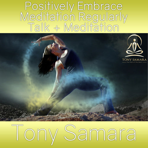 Positively Embrace Meditation Regularly Talk + Meditation (MP3 Audio Download)