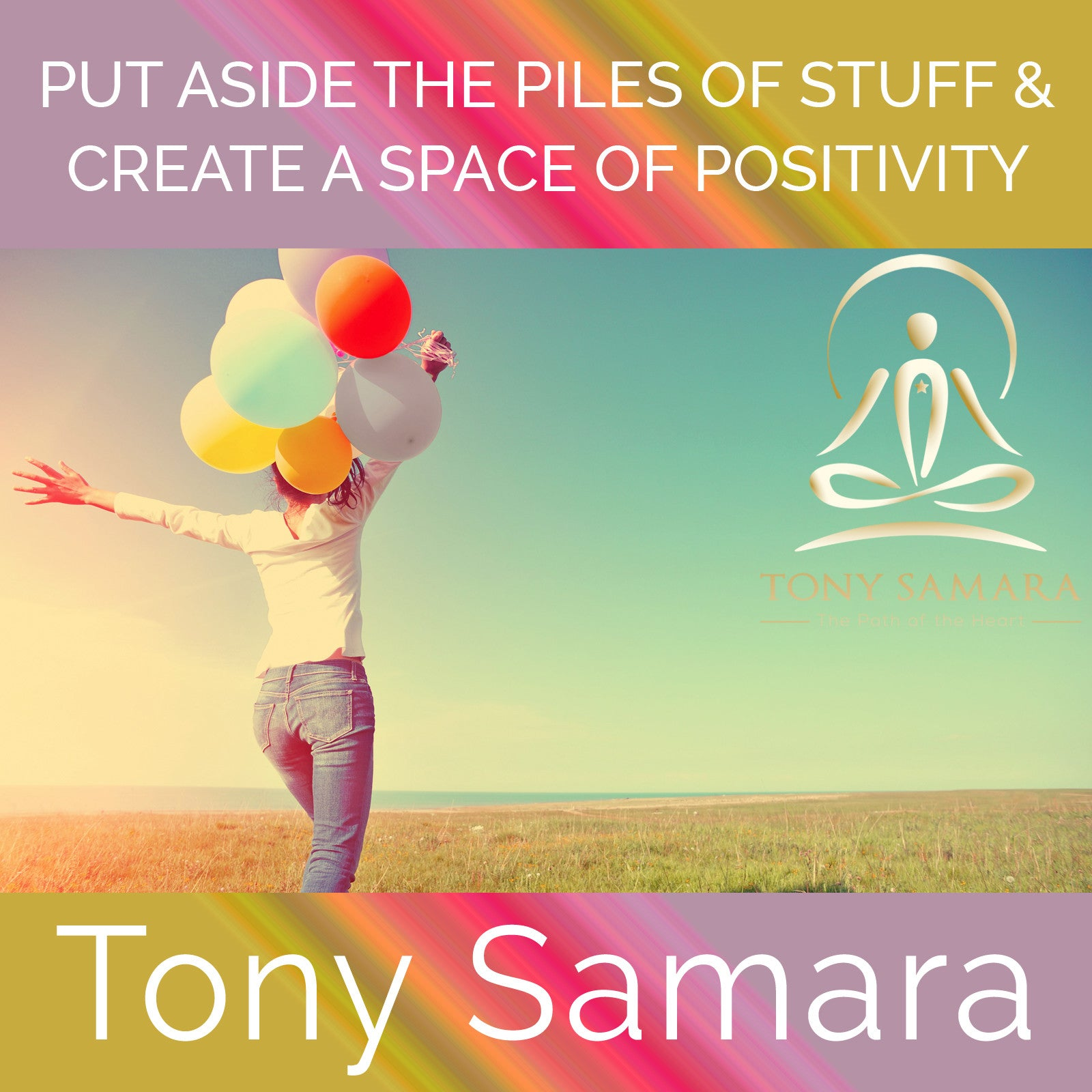 Put Aside the Piles of Stuff & Create a Space of Positivity (MP3 Audio Download) - Tony Samara Meditation