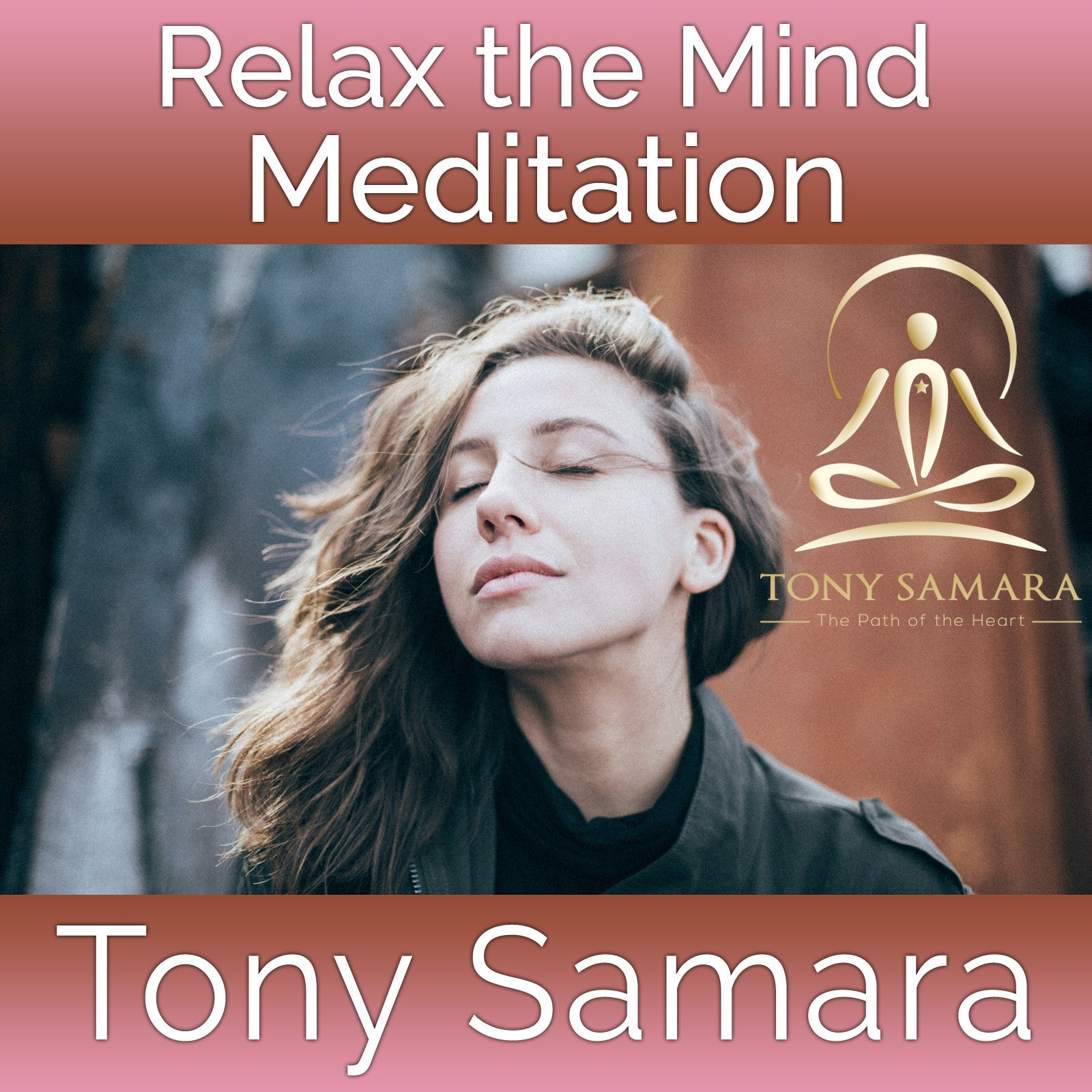 Relax the Mind Meditation (MP3 Audio Download) - Tony Samara Meditation
